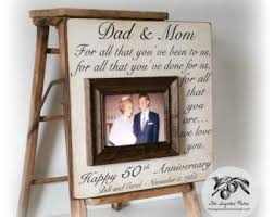 anniversary gifts for parents rustic 50th anniversary gifts for all that you been to
