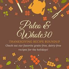 paleo whole30 thanksgiving recipe roundup made it it paleo
