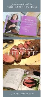 barefoot contessa dinner party jenny steffens hobick slow roasted beef tenderloin the barefoot