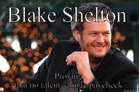 Blake Shelton Meme - blake shelton sucks muse quickmeme