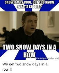 Two Picture Meme Maker - snow day is cool butyou know what s cooler two snow daysin a row
