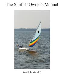sunfish owners manual buy sail maintain repair and sell your