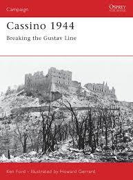 cassino 1944 breaking the gustav line campaign ken ford