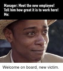 Employee Meme - 25 best memes about new employee new employee memes
