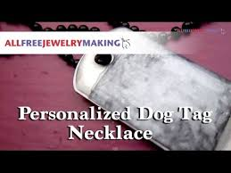 Personalized Dog Tag Necklace Make A Personalized Dog Tag Necklace Youtube