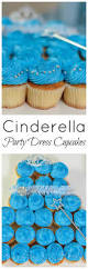 Cinderella Cupcakes Cinderella Theme Party Around My Family Table