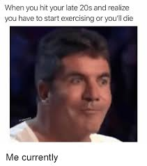 Exercising Memes - when you hit your late 20s and realize you have to start exercising