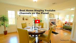 best home design youtube channels top 30 home staging youtube channels for home stagers