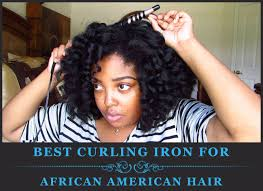 curling irons that won t damage hair 3 best curling irons for african american hair may 2018
