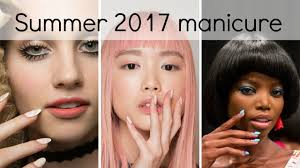summer 2017 nail u0026 manicure trends what u0027s this season youtube