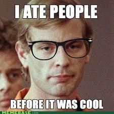 Jeffrey Meme - memebase jeffrey dahmer all your memes in our base funny