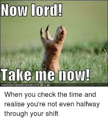 Lord Help Me Meme - 25 best memes about lord take me now lord take me now memes