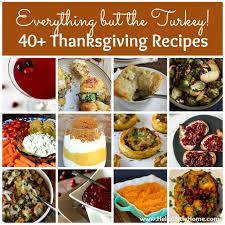 everything but the turkey 40 thanksgiving recipes