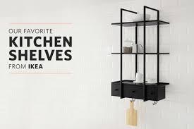 kitchen sheved the best ikea shelves for the kitchen kitchn