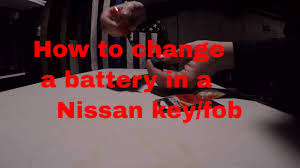 nissan qashqai key fob how to replace a nissan altima key fob battery also other years