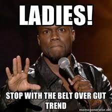 Hart Meme - belt over the gut funny kevin hart meme