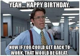 Rude Happy Birthday Meme - happy birthday boss bday wishes images memes quotes for senior
