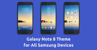 themes galaxy s6 apk download galaxy note 8 samsung theme for all samsung devices themefoxx