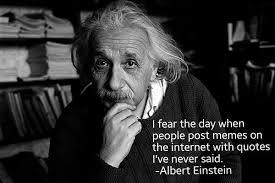 Albert Einstein Meme - i fear the day when people post memes memerial net
