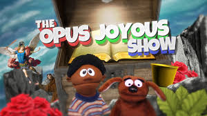 the opus joyous show catholic video series for kids by jason