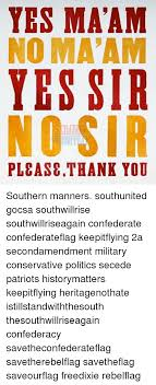 Mãªme In English - yes ma am yes sir pleasethank you ll southern manners southunited