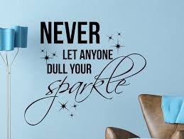 Quotes Home Decor Never Let Anyone Dull Your Sparkle Quote Motivational Typography