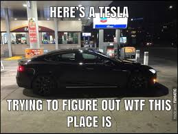 Gas Station Meme - tesla in a foreign place the gas station