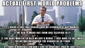 First World Memes - rmx first world problem by joseph13iy meme center 100 images
