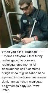 Brandon Meme - 25 best memes about brandon meme brandon memes