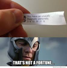 Magneto Meme - unusually magnetic personality weknowmemes
