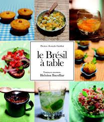 recette cuisine br駸ilienne la cuisine brésilienne nos casseroles vont danser la samba du 26