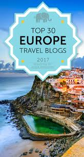 travel blogs images Top 30 europe travel blogs for serious wanderlust in 2017 png