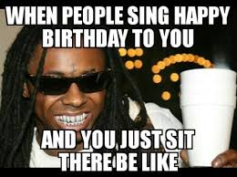 Happy Birthday Meme Tumblr - lil wayne meme tumblr
