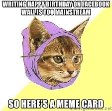 Birthday Facebook Meme - writing happy birthday on facebook wall is too mainstream so here s