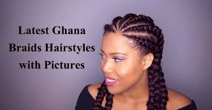 kenyan hair lines designs 51 latest ghana braids hairstyles with pictures