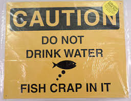 pubga e caution do not drink water fish crap in it funny metal sign pub