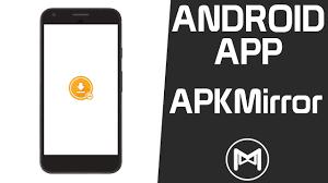 mirror apk apk mirror app unofficial android apps