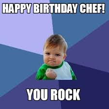 Funny Chef Memes - meme maker happy birthday chef you rock