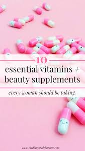 10 essentials vitamins and beauty supplements for women diary of