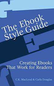 creating ebooks the ebook style guide creating ebooks that work for readers