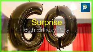 surprise 60th birthday surprise 60th birthday party youtube