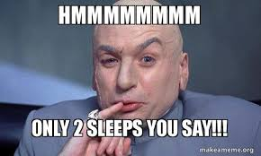 Make A Meme With 2 Pictures - hmmmmmmmm only 2 sleeps you say you complete me make a meme