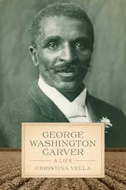 biography george washington carver george washington carver a life by christina vella