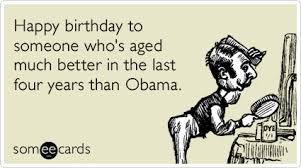 barack obama dnc gray aging birthday funny ecard birthday ecard