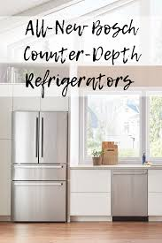 kitchen cabinet countertop depth all new bosch counter depth refrigerators fresh by design