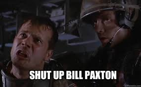 Twister Movie Meme - shut up bill paxton aliens quickmeme