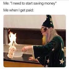 I Need Money Meme - i need to save money meme by chilipowerx memedroid