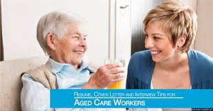 Resume For Caregiver Job by Resume Cover Letter And Interview Tips For Aged Care Workers