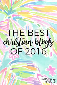 the best christian blog posts of 2016
