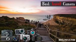 Best travel camera 2018 from compact to professional may update